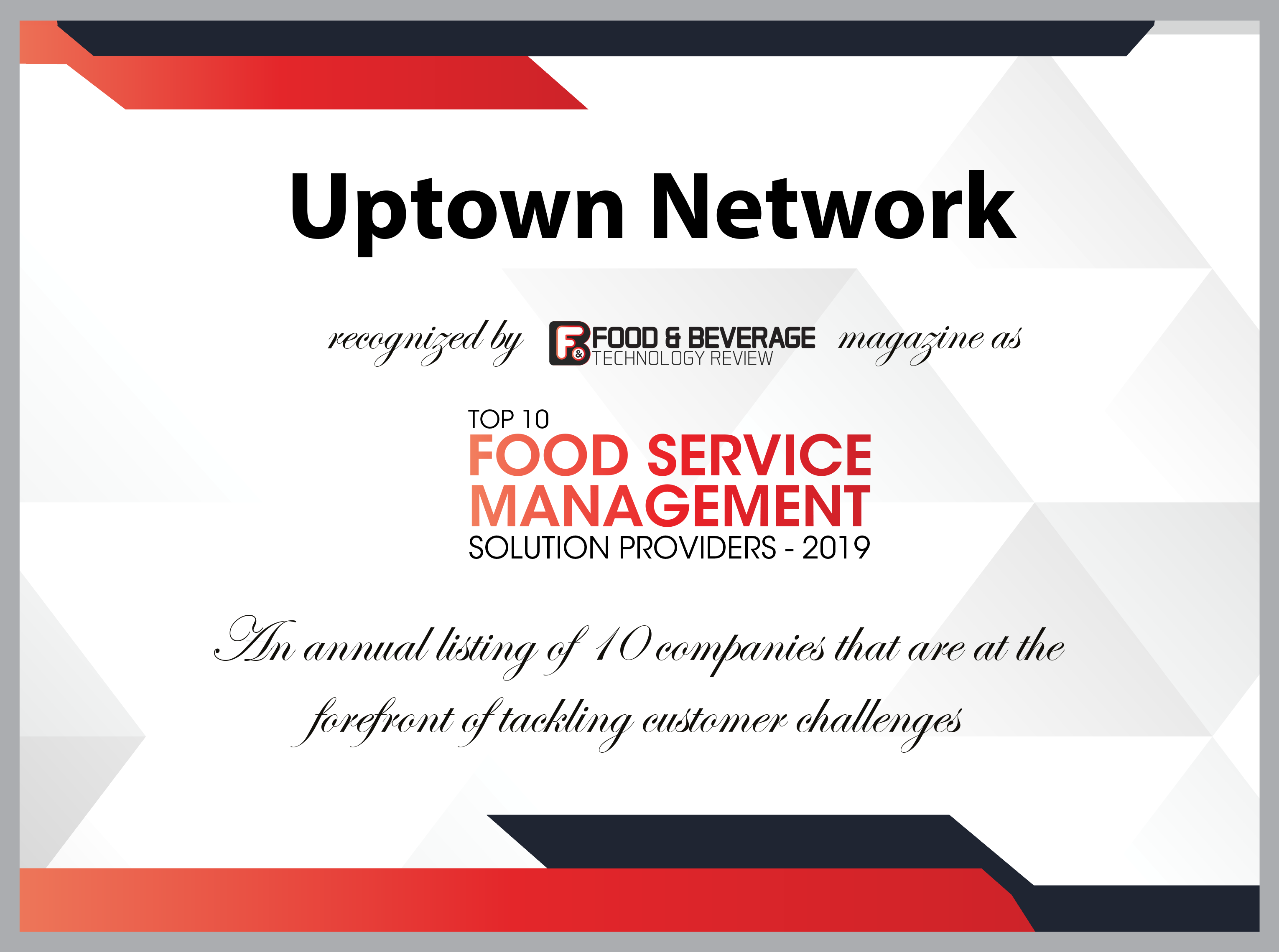 Food and Beverage Technology Review certificate for ranking as one of the top ten food service management solution providers of two thousand nineteen.