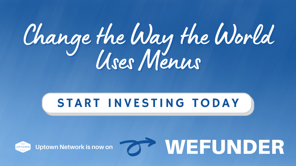 Change the Way The World Uses Menus - Uptown Network is now on Wefunder