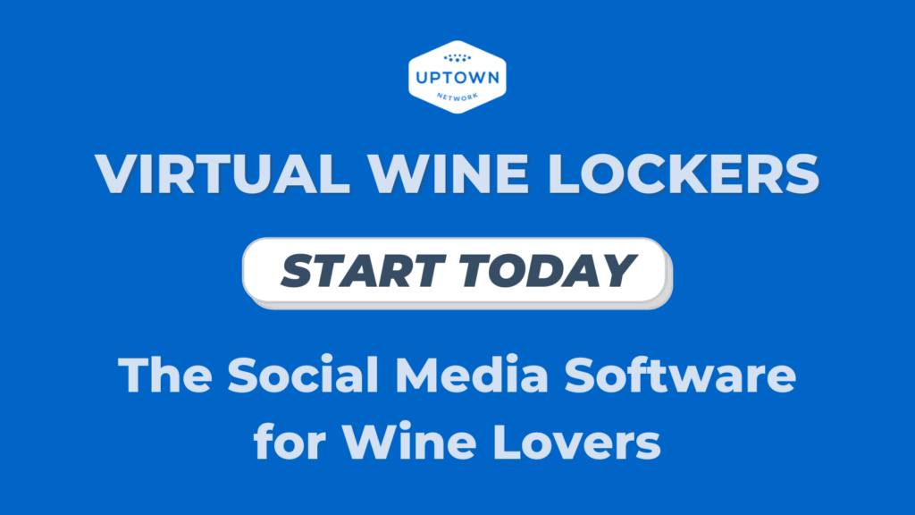 Virtual Wine Lockers – BYOM™ powered by Uptown Network